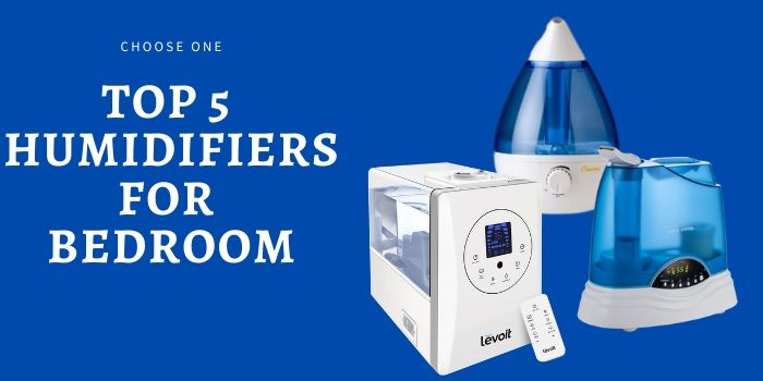Top 5 Humidifier For Bedroom